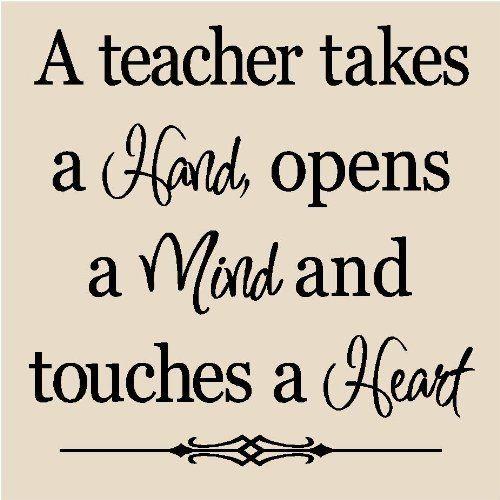 Teach Quotes a teacher takes a hard opens a mind and