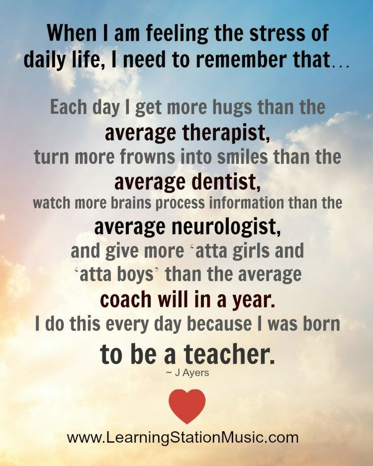 Teach Quotes when i am feeling the stress of daily life i need to remember that