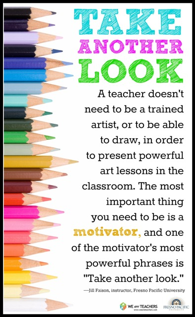 Teach Sayings take another look a teacher doesn't need to be a trained artist