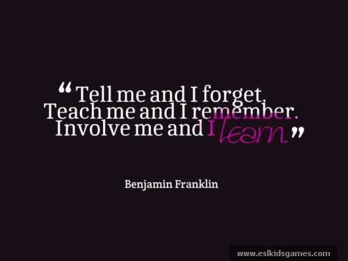 Teach Sayings tell me and i forget teach me and i