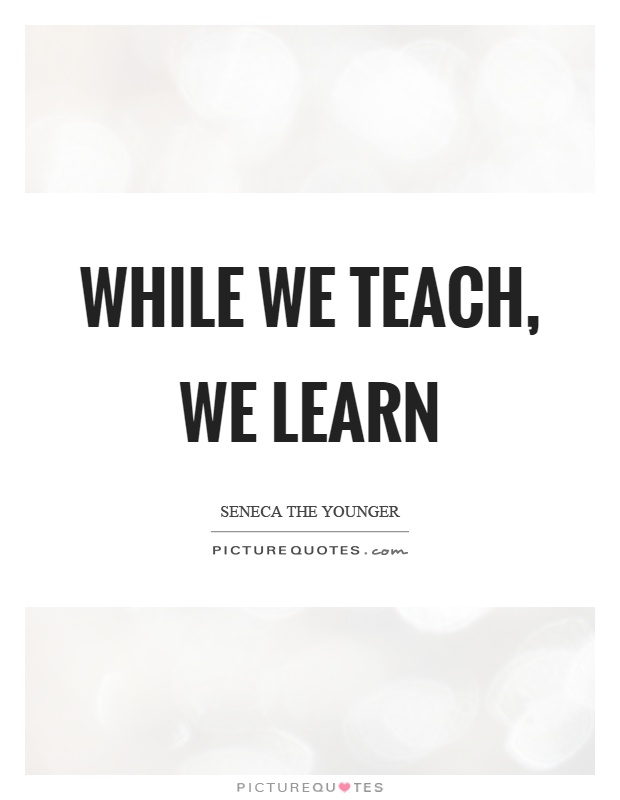 Teach Sayings while we teach we learn