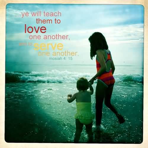 Teach Sayings ye will teach them to love one another pro to save