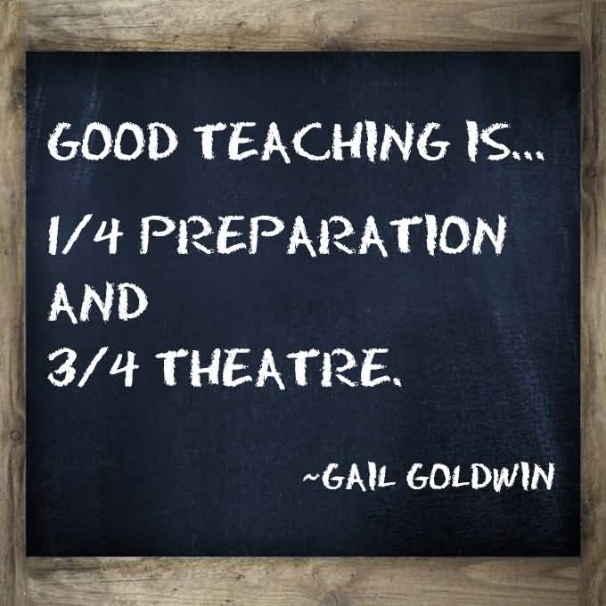 Teacher Quotes good teaching is preparation and 34