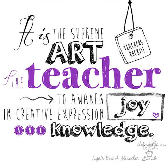 Teacher Quotes it is the supreme art the teacher to awaken