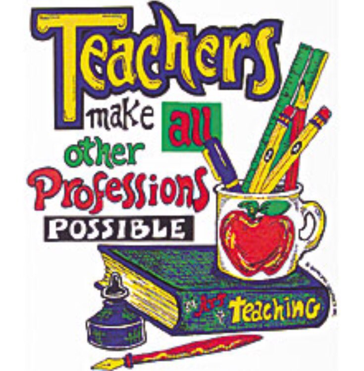 Teacher Quotes teachers make other professions possible