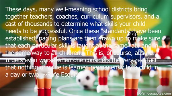 Teacher Quotes these day many well meaning school districts bring together