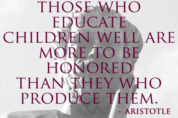Teacher Quotes those who educate children well are more to be honored than they who