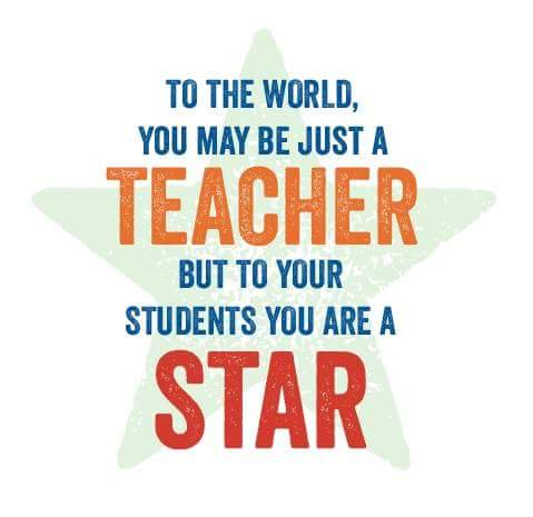 Teacher Quotes to the world you may be just a teacher but to your students you are