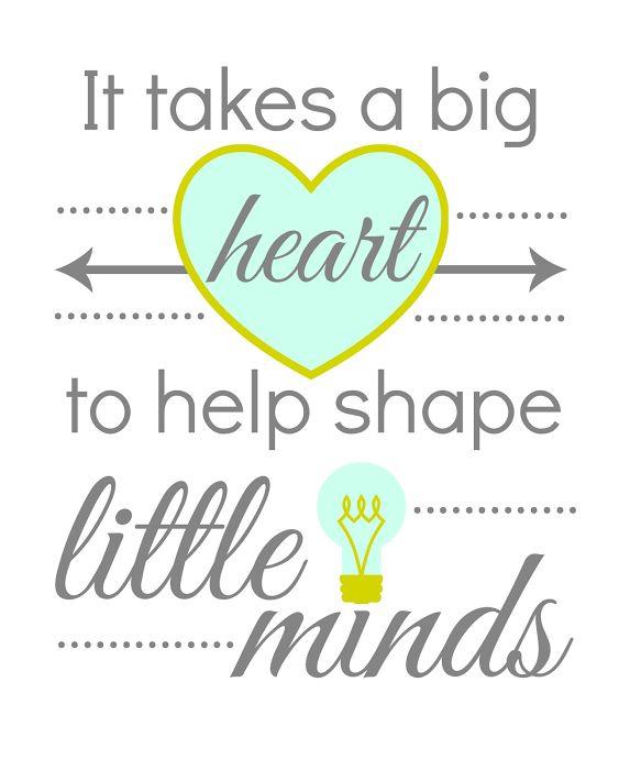 Teacher Sayings it takes a big heart to help shape little minds