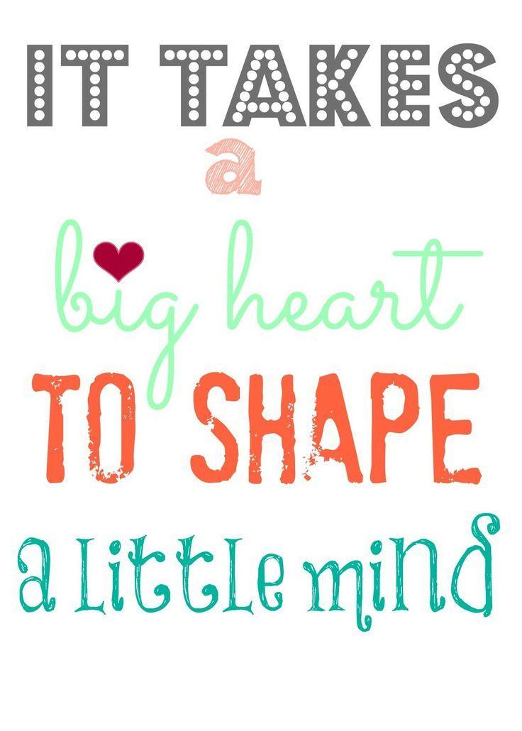 Teacher Sayings it takes big heart to shape a little mind