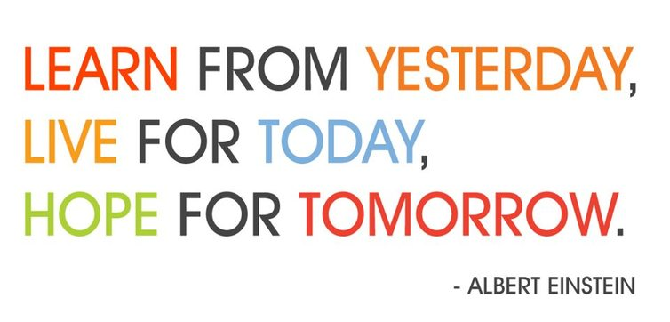 Teacher Sayings learn from yesterday live for today hope for tomorrow