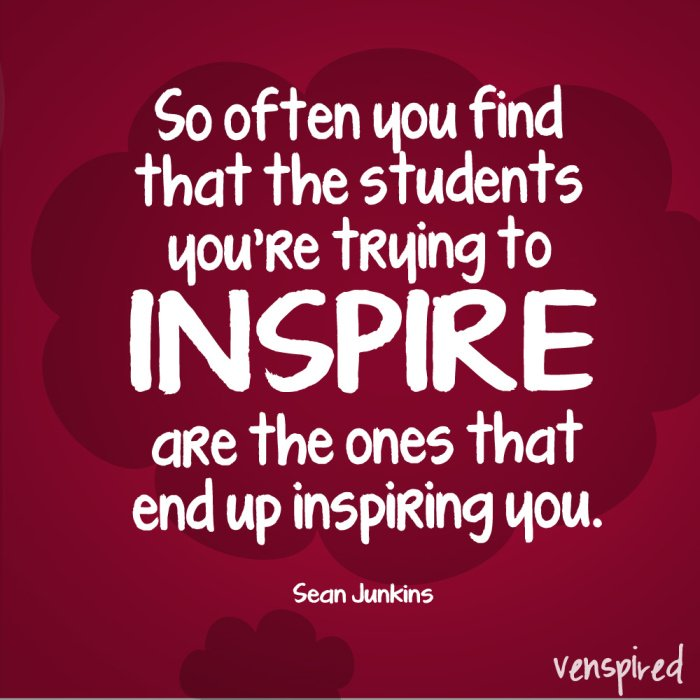 Teacher Sayings so often you find that the student
