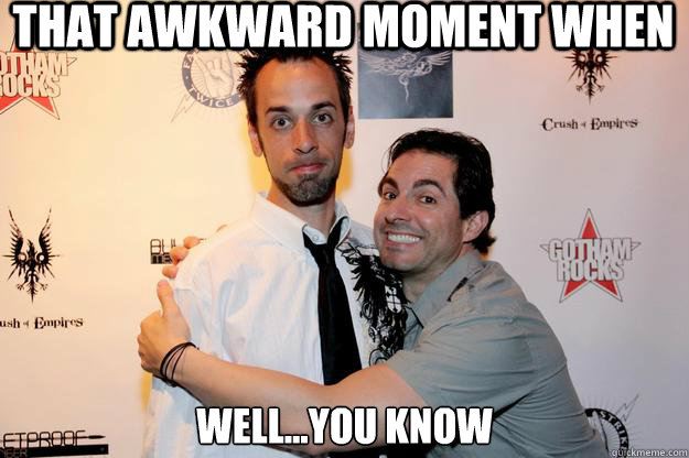 That awkward moment when well you know Hug Memes