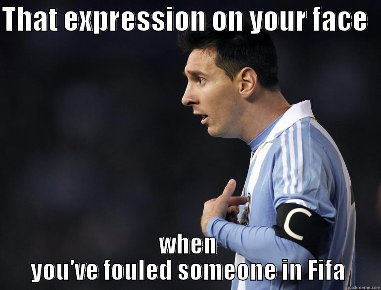 That expression on your face when you've fouled someone in fifa Football Meme