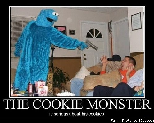The cookie monster is serious about his cookies Funny Cookie Meme the cookie monster is serious about his cookies funny cookie meme