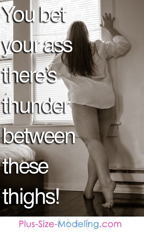 Thick Thighs Quotes you bet your as there's thunder between these thighs