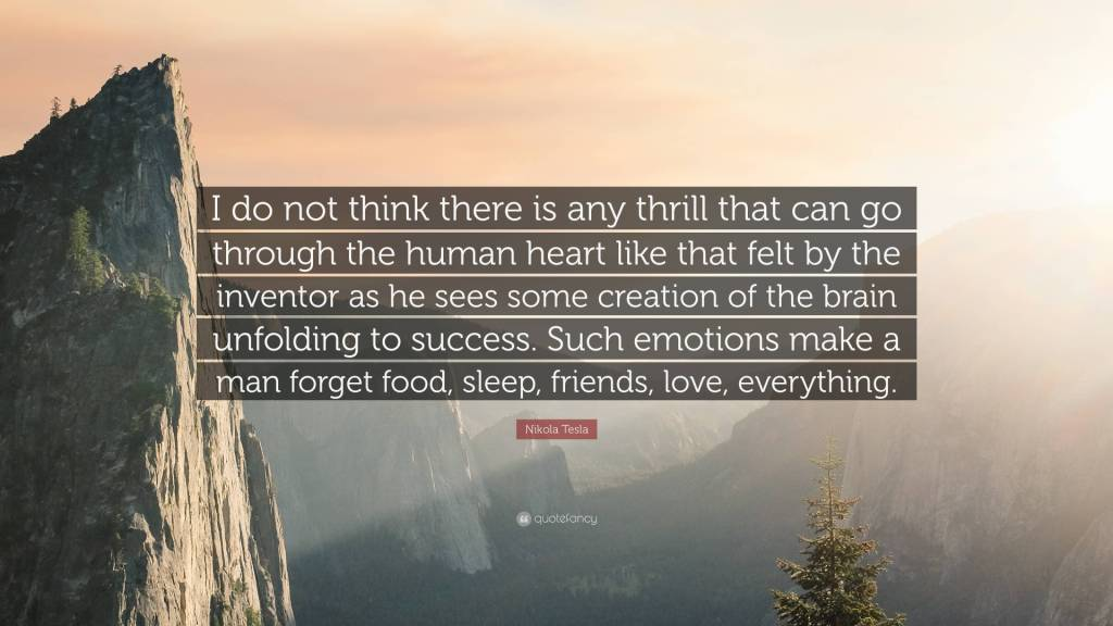 Thrill Quotes i do not think there is any thrill that can go through the human heart like that felt by the inventor