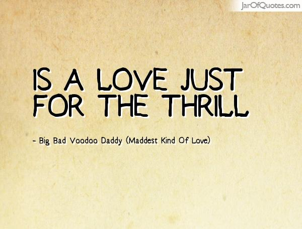 Thrill Quotes is a love just for the thrill