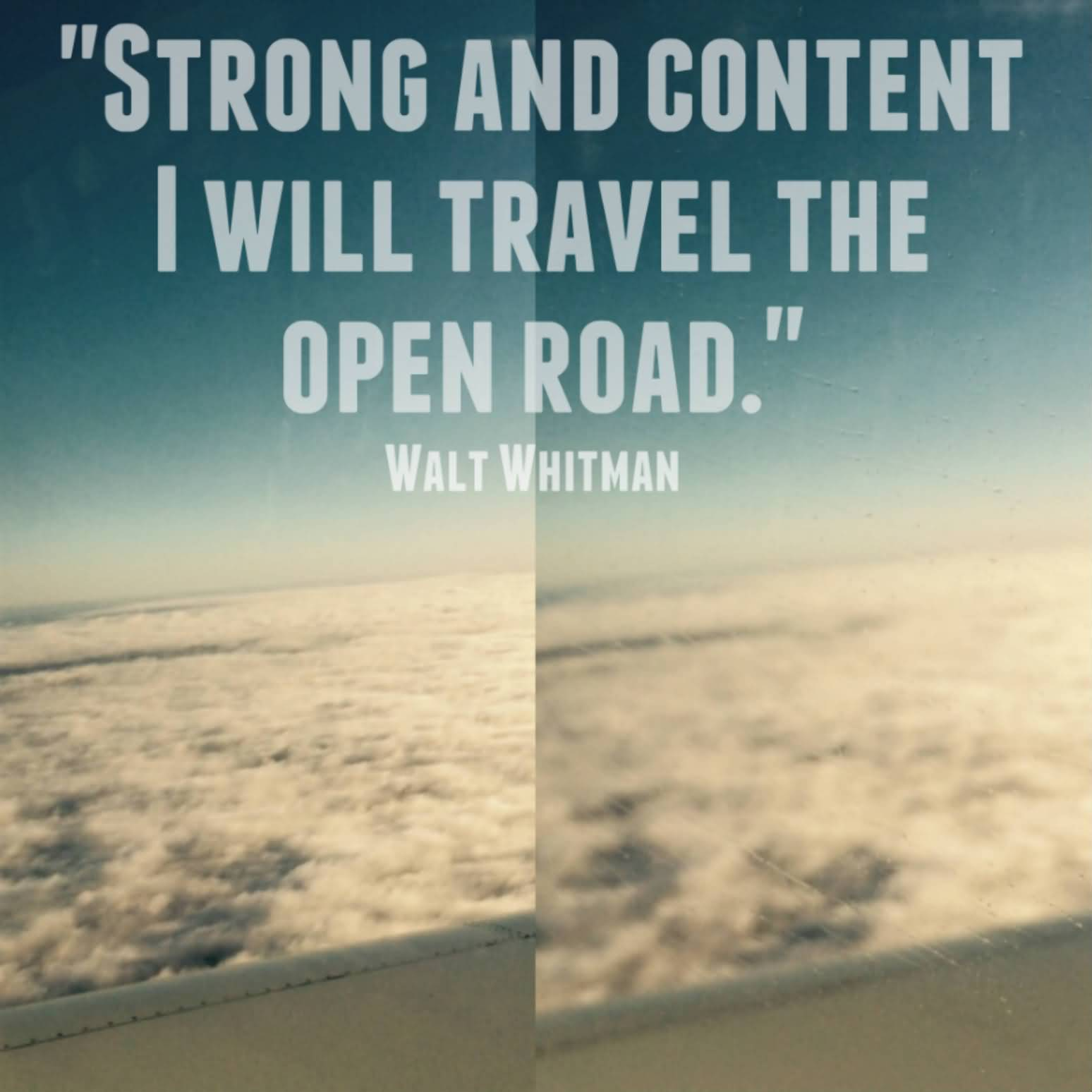 Thrill Sayings strong and content i will travel the open road