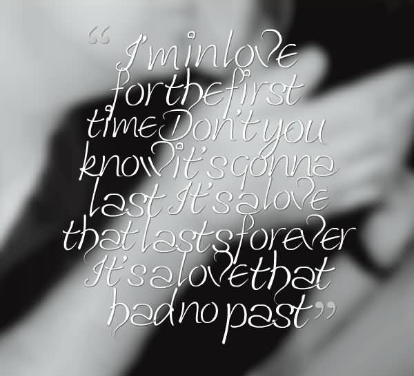 Time Sayings I min love for the first time don't you know