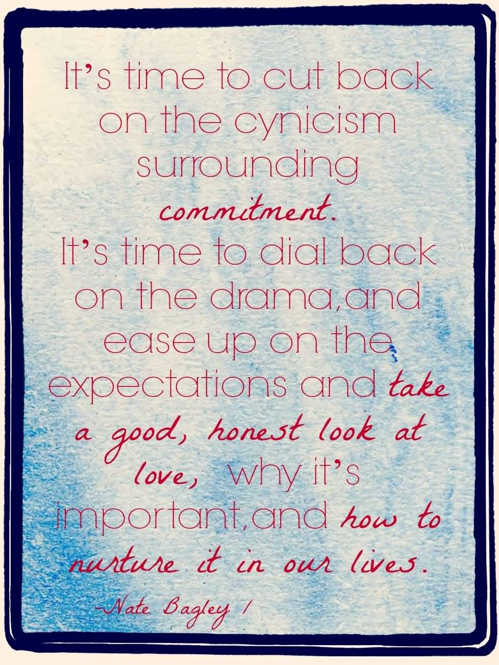 Time Sayings It's time to cut back on the cynicism surrounding