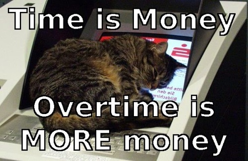 Time is money overtime is more money Memes