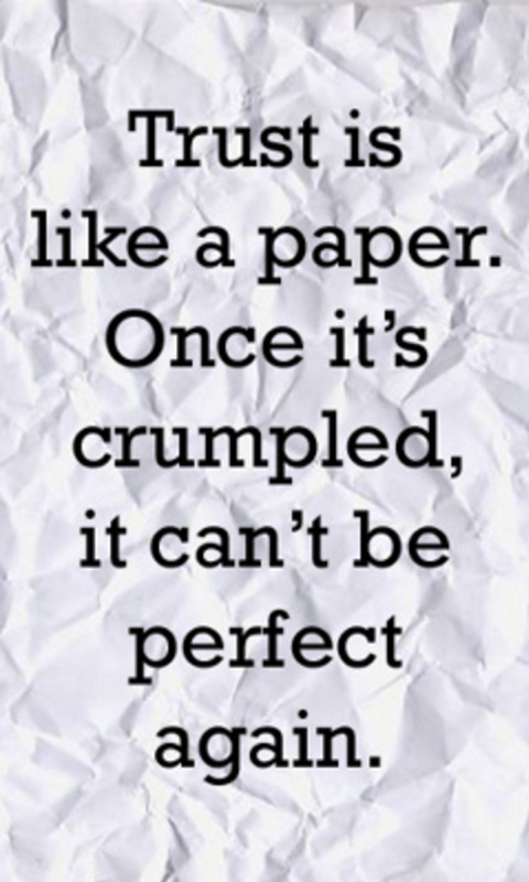 Trust Quotes Trust Is Like A Paper Once It's Crumpled It Can't Be Perfect Again ~ Trust Quote