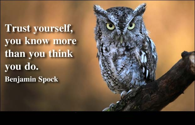Trust Quotes Trust Yourself You Know More Than You Think You Do