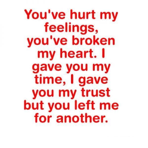 Trust Quotes You've Hurt My Feelings You've Broken My Heart