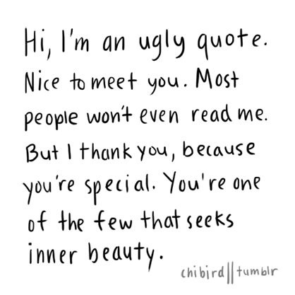 Ugly Sayings Hi i'm an ugly quote nice to meet you most people won't even read me