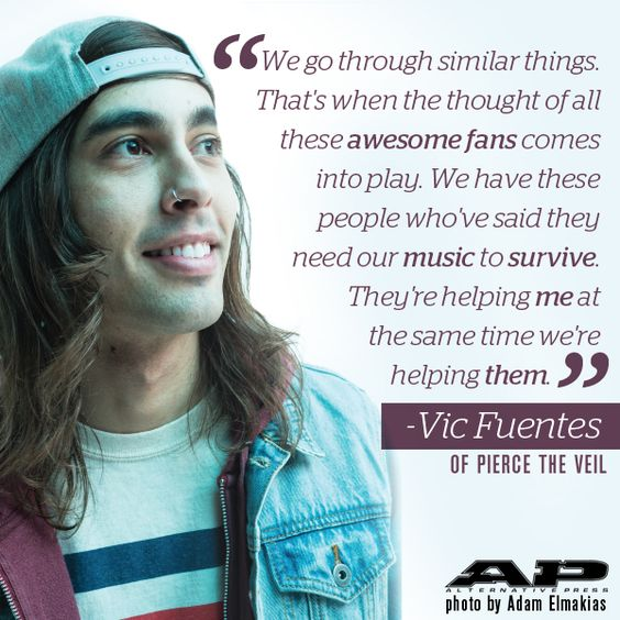 Vic Fuentes Quotes We go through similar things that's when the thought of all