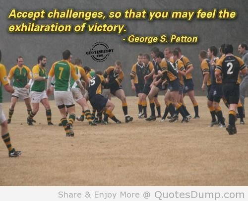 Victory Sayings accept challenges so that you may feel the exhilaration of victory