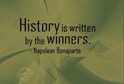 Victory Sayings history is written by winners