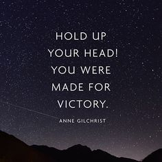 Victory Sayings hold up your head you were made for victory