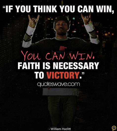 Victory Sayings if you think you can win faith is necessary to victory