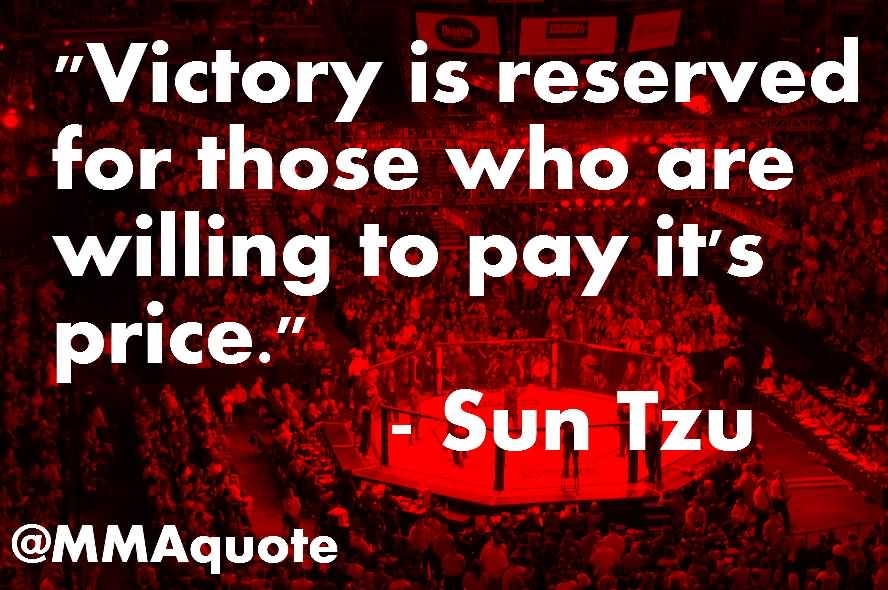 Victory Sayings victory is reserved for those who are willing to pay it's price