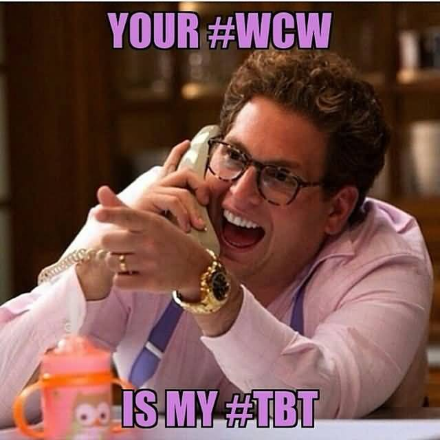 Wcw Quotes Your #WCW is my #TBT