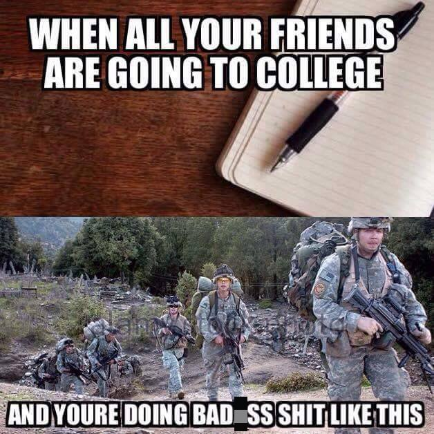 When all your friends are going to college Army Memes