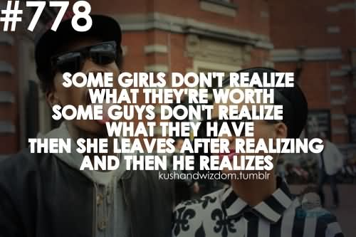 Wiz Khalifa Sayings some girls don't realize what they're worth some guys