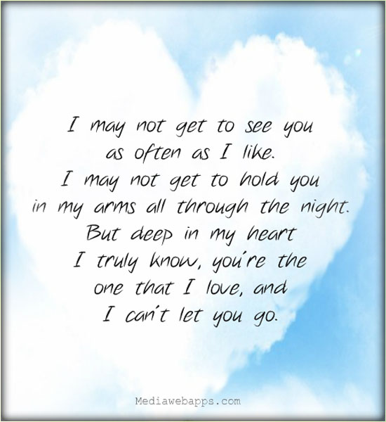 You Have My Heart Quotes i may not get to see you as often as i like