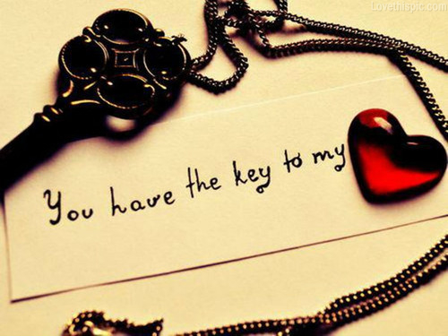 You Have My Heart Quotes you have the key to my
