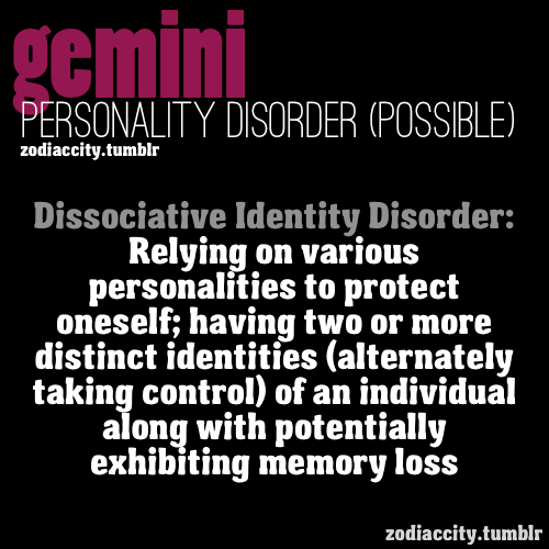 Zodiac Sayings dissociative identity disorder relying on various personalities to protect oneself having two or more