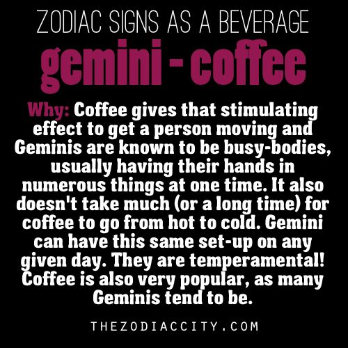 Zodiac Sayings why coffee gives that stimulating effect to get a person moving