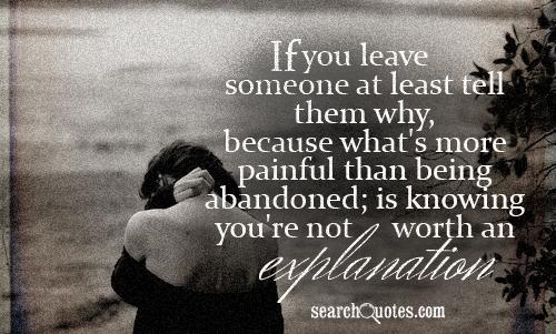 abandonment sayings if you leave someone at least tell them why