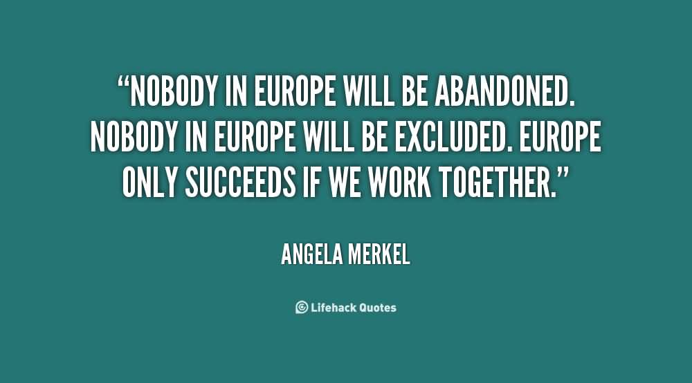 abandonment sayings nobody in Europe will be abandoned nobody