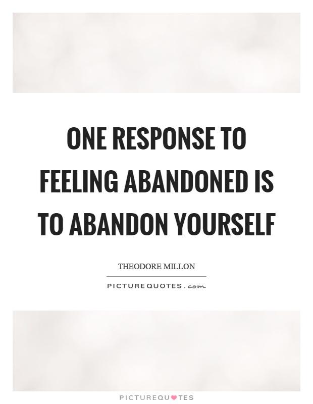 abandonment sayings one response to feeling abandoned
