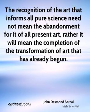 abandonment sayings the recognition of the art that informs all pure science need not mean