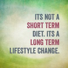 diet quote its not a short term diet its