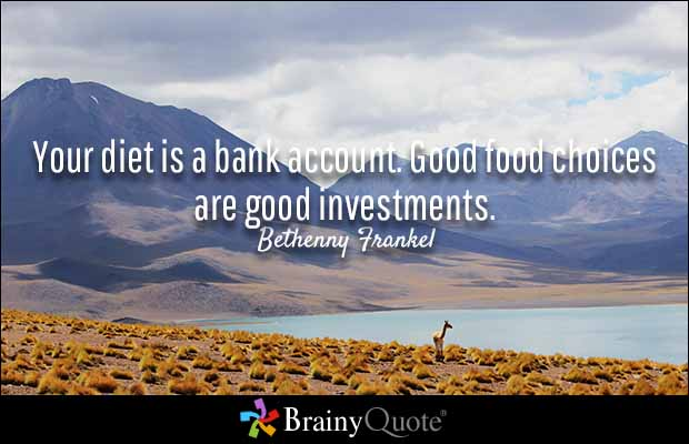 diet quote your diet is a bank account good food choices