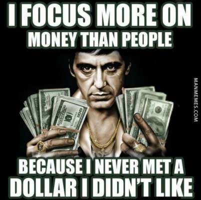 i focus more on money than people Money Memes